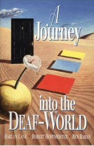 "Cover of the book ""Journey into the Deaf-World"" by Harlan Lane, Bob Hoffmeister, and Ben Bahan"