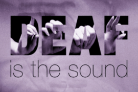 """Image is taken from news article on Deaf accessibility at the University of Alabama. The background is patterned like swirls of gray smoke. The primary title of the article, """"DEAF is the sound"""", is show in black. The letters of the word """"DEAF"""" are capped and are very thick. Inside each letter of the word """"DEAF"""", you can see part of a hand forming the finger spelling hand shape for that letter."""