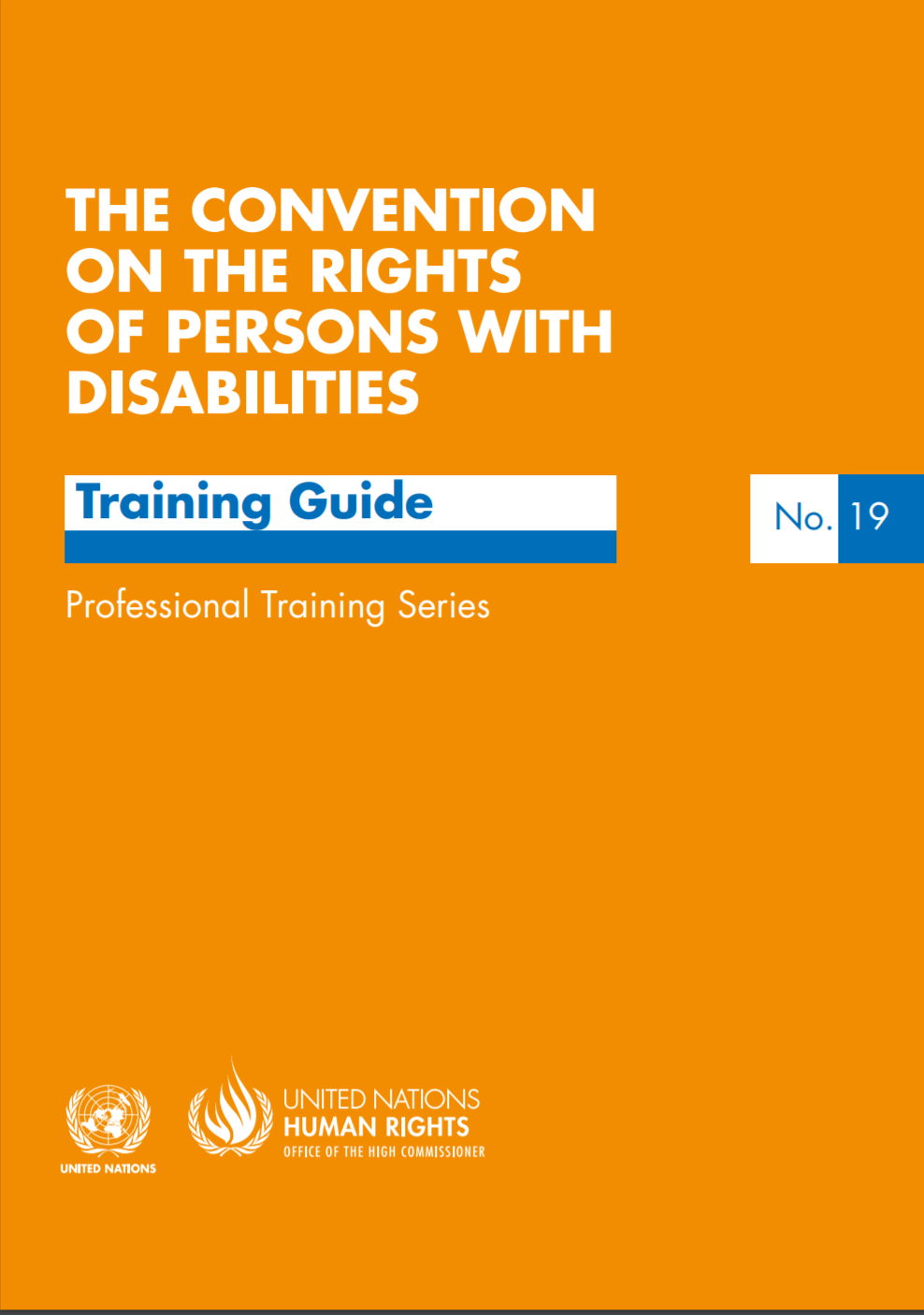 """Cover for the manual entitled """"The Convention on the Rights of Persons with Disabilities: Training Guide"""", Number 19 in the Professional Training Series. At the bottom is the logo of the Office of the High Commissioner on Human Rights (OHCHR)."""