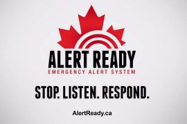 "At the top is a logo showing the top half of a red maple leaf, similar to that used in the Canadian flag. The text says ""Alert Ready Emergency Alert System. Stop. Listen. Respond. AlertReady.ca"""