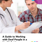 "Cover of the publication ""A Guide to Working with Deaf People in a Health Setting: Best Practice Guide"""