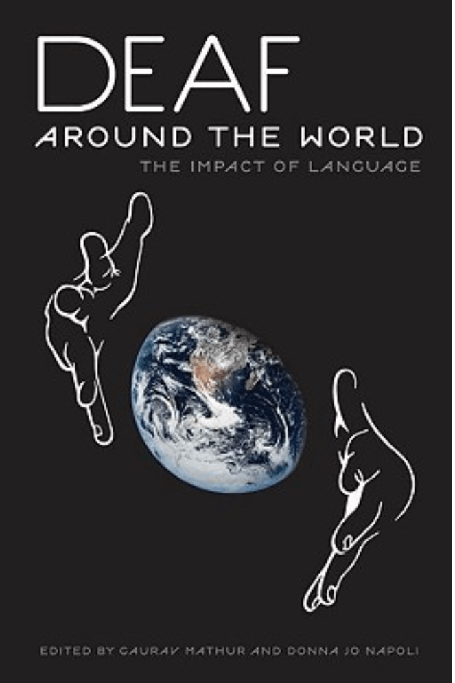 "Cover of the book ""Deaf Around the World: The Impact of Language"". Below the title is a picture of a partly eclipsed Earth bracketed by a pair of hands."