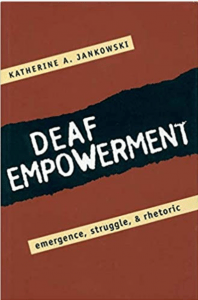 Cover of a book entitled Deaf Empowerment: Emergence, Struggle, and Rhetoric