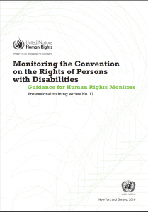 "Cover for publication on monitoring CRPD implementation, entitled ""Monitoring the Convention on the Rights of Persons with Disabilities: Guidance for Human rights Monitors"". The United Nations logo is in the bottom right corner of the cover."