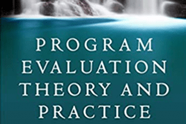 "Cover for the text book entitled ""Program Evaluation Theory and Practice, Second edition, A Comprehensive Guide"""