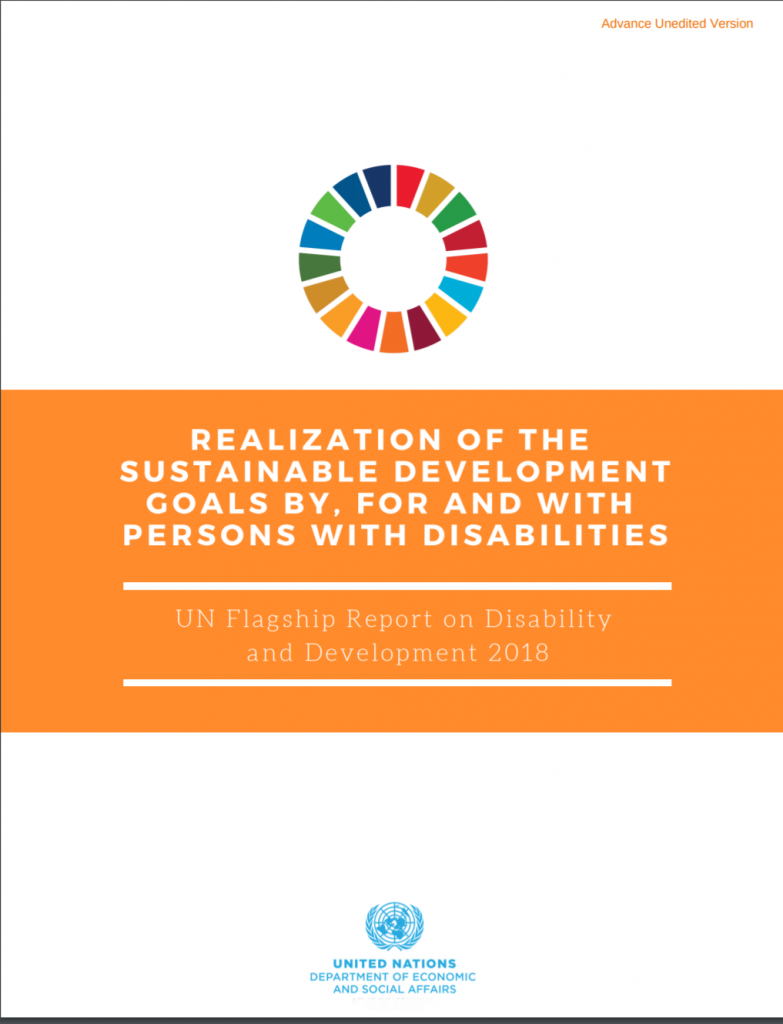 "Cover of the report ""UN Flagship Report on Disability and Development 2018: Realization of the Sustainable Development Goals by, for and with Persons with Disabilities"""
