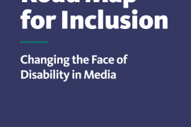 "Cover of the publication titled ""Road Map for Inclusion: Changing the Face of Disability in Media"""