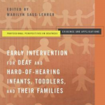 "This screenshot shows the cover of the book entitled ""Early Intervention for deaf and hard of hearing infants, toddlers, and their families"" edited by Marilyn Sass-Lehrer. The background of the cover shows abstract drawings of adults and children."