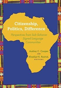 "Cover for book entitled ""Citizenship, Politics, Difference: Perspectives from Sub-Saharan Signed Language Communities"""