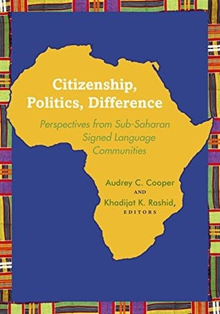 """Cover for book entitled """"Citizenship, Politics, Difference: Perspectives from Sub-Saharan Signed Language Communities"""""""