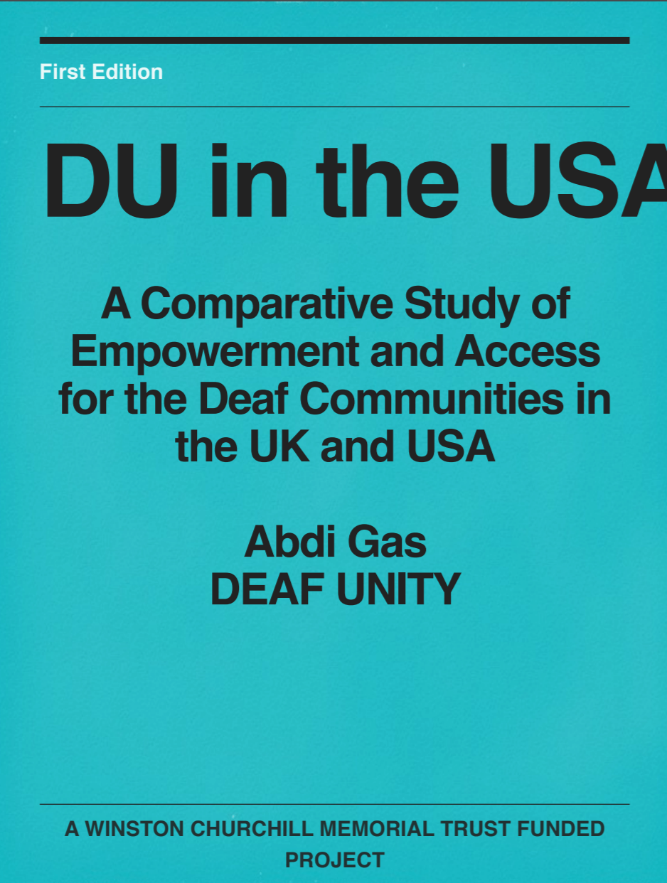 """Cover of the report entitled """"DU in the USA: A Comparative Study of Empowerment and Access for the Deaf Communities in the UK and USA"""" by author Abdi Gas at Deaf Unity"""