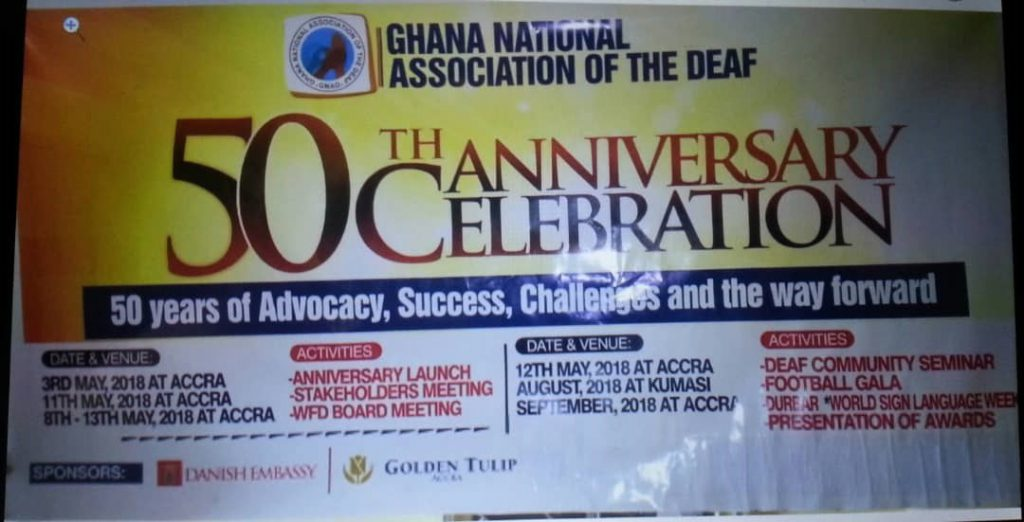 "This long banner has the logo and organization name at the top for the Ghana National Association of the Deaf. In big letters it says 50th Anniversary Celebration. Below that, it says 50 years of Advocacy, Success, Challenges, and the way forward!"" Below are dates and times for various 50th anniversary activities."