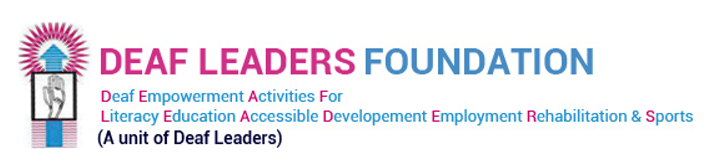 "Logo for the Deaf Leaders Foundation in India. The acronym DEAF LEADERS stands for: ""Deaf Empowerment Activities For Literacy Education Accessible Development Employment Rehabilitation and Sports"""