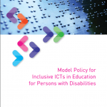 "Cover for the publication entitled ""Model Policy for Inclusive ICTs in Education for Persons with Disabilities"". A photo of a page printed in braille is at the top of the cover."